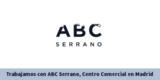 Trabajamos Con Abc Serrano, Centro Comercial En Madrid